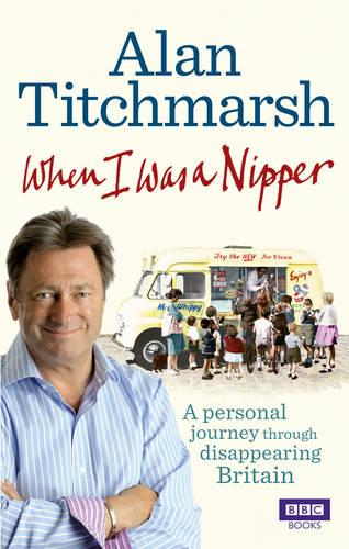 When I Was a Nipper: The Way We Were in Disappearing Britain (Paperback)