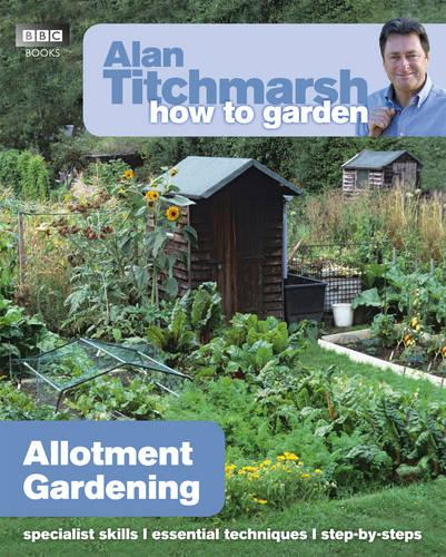 Alan Titchmarsh How to Garden: Allotment Gardening - How to Garden (Paperback)