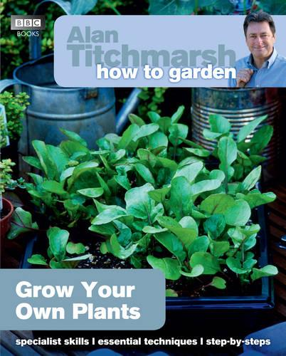 Alan Titchmarsh How to Garden: Grow Your Own Plants - How to Garden (Paperback)
