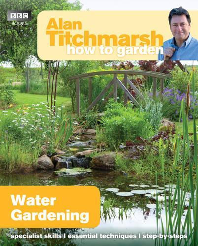 Alan Titchmarsh How to Garden: Water Gardening - How to Garden (Paperback)