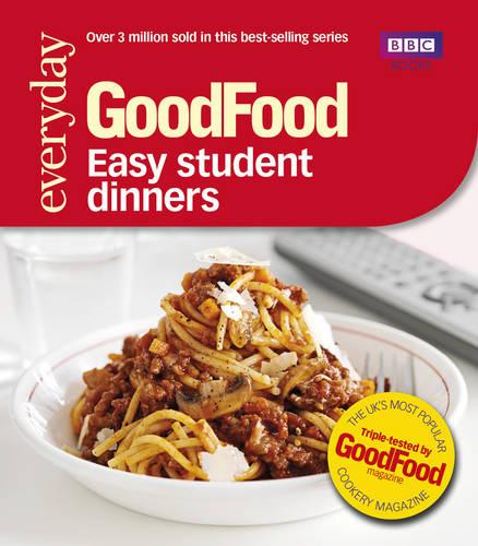 Good Food: Easy Student Dinners: Triple-tested Recipes (Paperback)