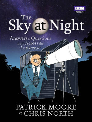 The Sky at Night: Answers to Questions from Across the Universe (Hardback)