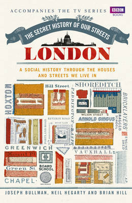 The Secret History of Our Streets: London (Hardback)