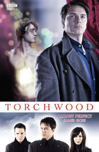 Torchwood: Almost Perfect - Torchwood (Paperback)