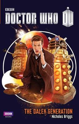 Doctor Who: The Dalek Generation (Hardback)
