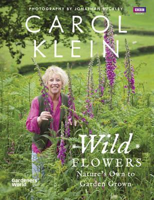 Wild Flowers: Nature's own to garden grown (Hardback)