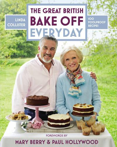 The Great British Bake Off: Everyday: Over 100 Foolproof Bakes (Hardback)