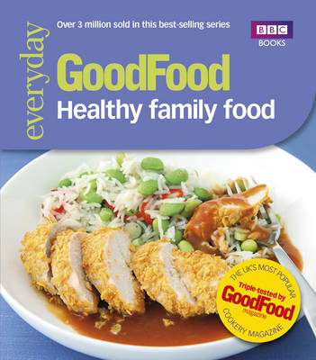 Good Food: Healthy Family Food (Paperback)