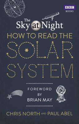 The Sky at Night: How to Read the Solar System: A Guide to the Stars and Planets (Hardback)