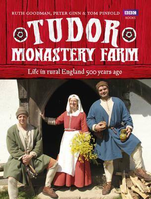 Tudor Monastery Farm: Life in rural England 500 years ago (Hardback)