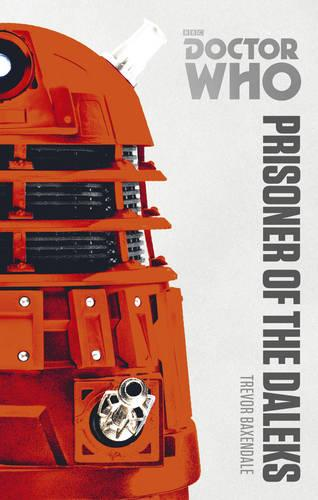 Doctor Who: Prisoner of the Daleks: The Monster Collection Edition - Doctor Who (Paperback)