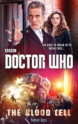 Doctor Who: The Blood Cell (12th Doctor novel) (Hardback)