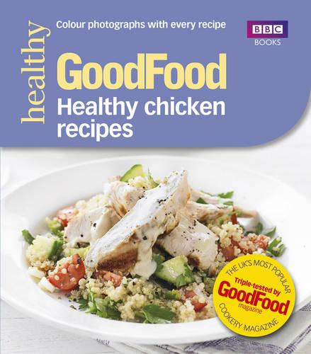 Good Food: Healthy chicken recipes (Paperback)