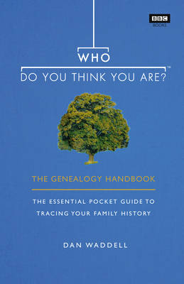 Who Do You Think You Are?: The Genealogy Handbook (Hardback)