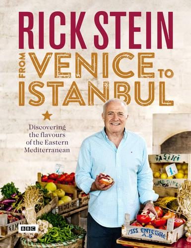 Rick Stein: From Venice to Istanbul (Hardback)