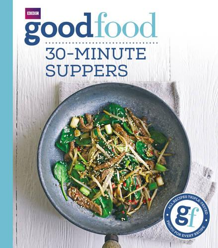 Good Food: 30-minute suppers (Paperback)
