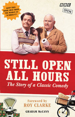 Still Open All Hours: The Story of a Classic Comedy (Hardback)