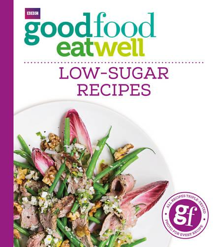 Good Food Eat Well: Low-Sugar Recipes (Paperback)