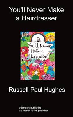 You'll Never Make a Hairdresser (Paperback)