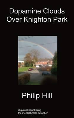 Dopamine Clouds Over Knighton Park (Paperback)