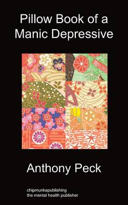 Pillow Book of a Manic Depressive: Recovery Through Mindfulness (Paperback)