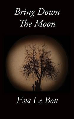 Bring Down the Moon (Paperback)