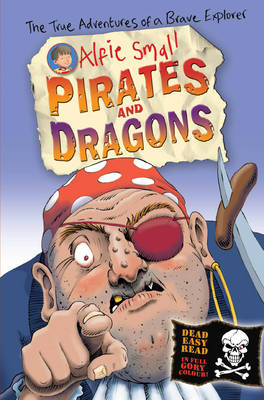 Alfie Small: Pirates and Dragons: Easy Read in Full Colour (Paperback)