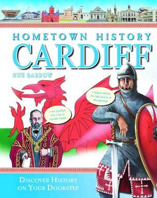 Hometown History Cardiff - Hometown History No. 3 (Hardback)