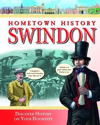 Hometown History Swindon - Hometown History No. 5 (Hardback)