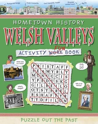 Welsh Valleys Activity Book - Hometown History Activity No. 6 (Paperback)