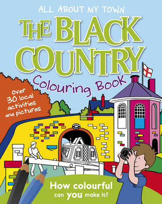 Black Country Colouring Book: All About My Town (Paperback)