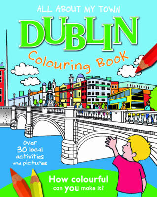 Dublin Colouring Book: All About My Town (Paperback)