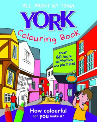 York Colouring Book: All About My Town (Paperback)