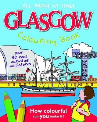 Glasgow Colouring Book: All About My Town (Paperback)