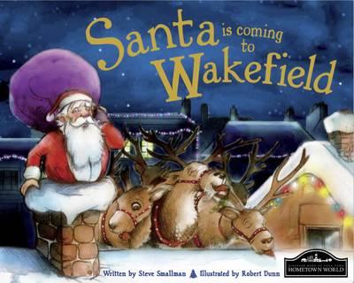 Santa is Coming to Wakefield (Hardback)