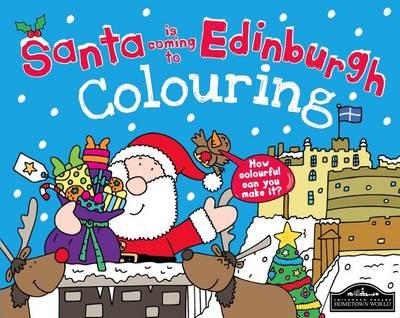 Santa is Coming to Edinburgh Colouring (Paperback)