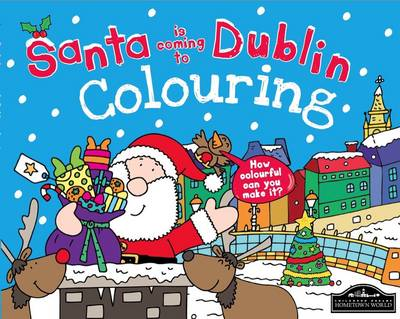 Santa is Coming to Dublin Colouring (Paperback)