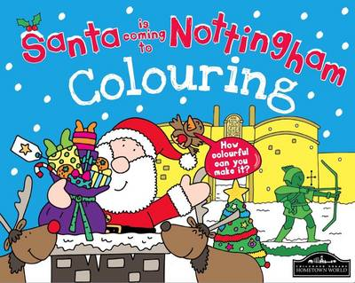 Santa is Coming to Nottingham Colouring (Paperback)