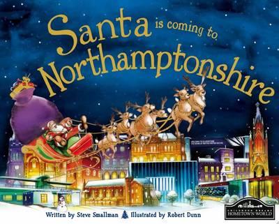 Santa is Coming to Northamptonshire (Hardback)