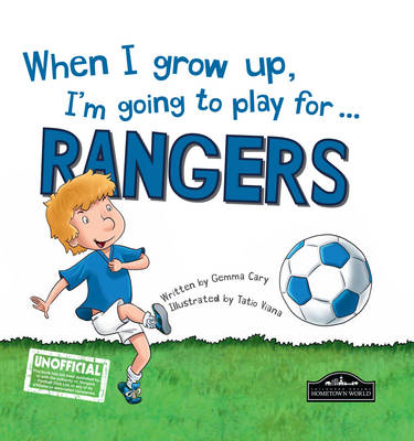 When I Grow Up, I'm Going to Play for ... Rangers (Hardback)