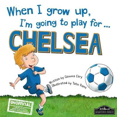 When I Grow Up, I'm Going to Play for ... Chelsea (Hardback)