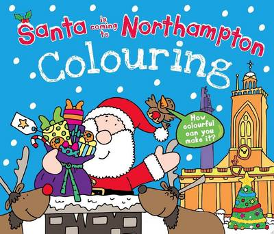 Santa is Coming to Northampton Colouring Book (Paperback)
