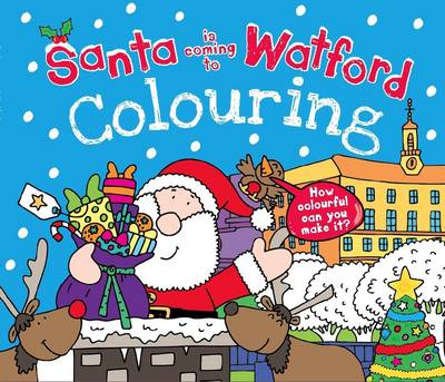 Santa is Coming to Watford Colouring Book (Paperback)