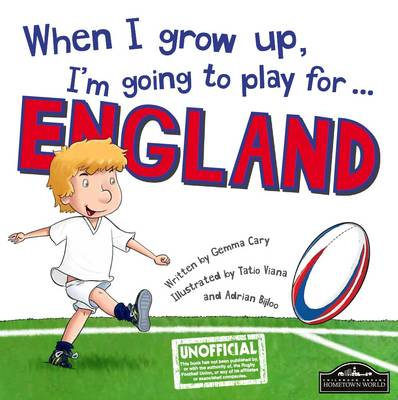 When I Grow Up, I'm Going to Play for England (Rugby) (Hardback)