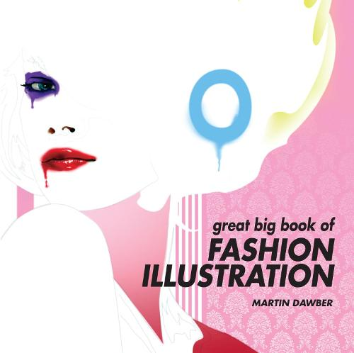 Great Big Book of Fashion Illustration (Paperback)