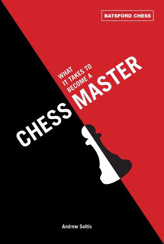 What It Takes to Become a Chess Master: chess strategies that get results (Paperback)