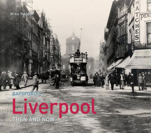 Liverpool Then and Now - Then and Now (Hardback)