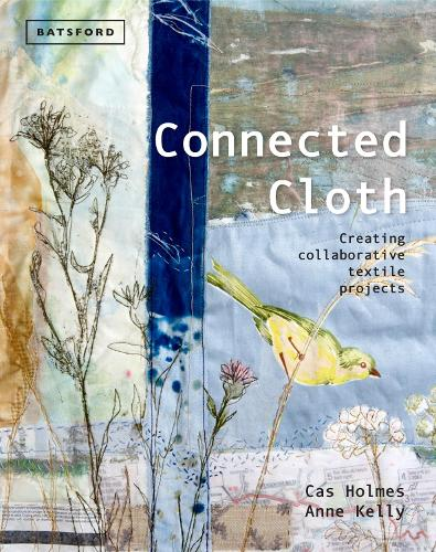 Connected Cloth: Creating Collaborative Textile Projects (Hardback)