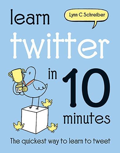 Learn Twitter in 10 Minutes (Hardback)