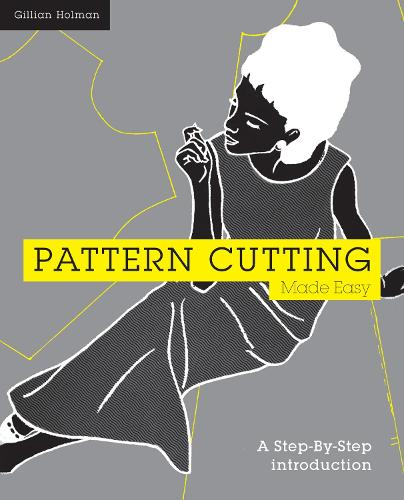 Pattern Cutting Made Easy: A step-by-step introduction to dressmaking (Paperback)